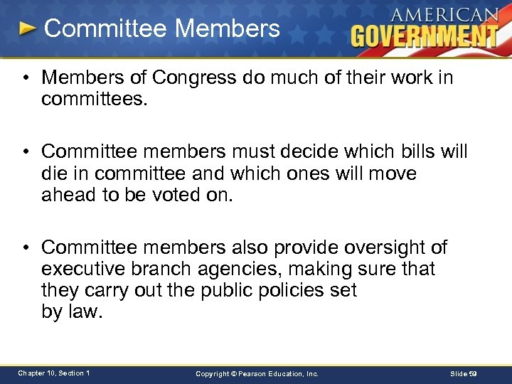 Committee Members • Members of Congress do much of their work in committees. •