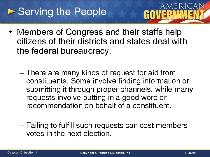 Serving the People • Members of Congress and their staffs help citizens of their