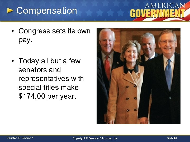 Compensation • Congress sets its own pay. • Today all but a few senators