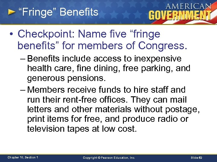 """Fringe"" Benefits • Checkpoint: Name five ""fringe benefits"" for members of Congress. – Benefits"