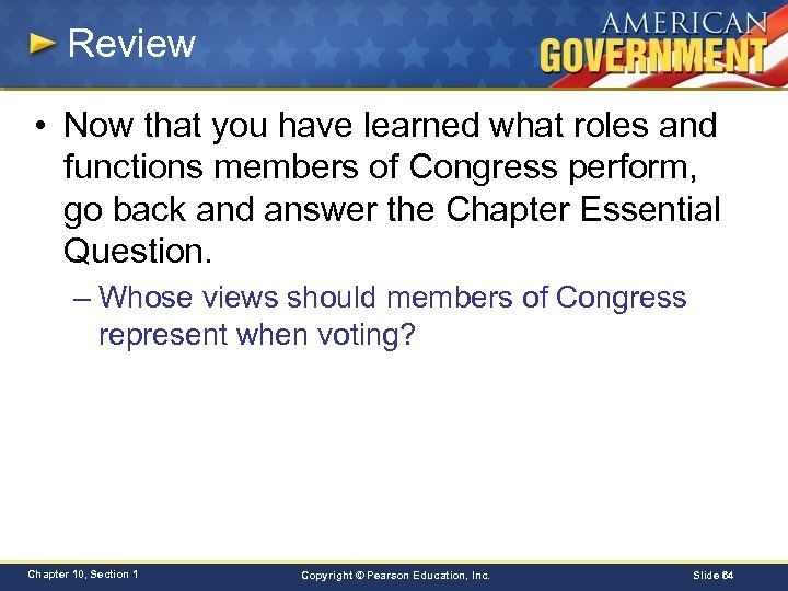 Review • Now that you have learned what roles and functions members of Congress