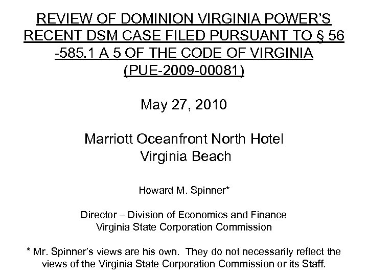REVIEW OF DOMINION VIRGINIA POWER'S RECENT DSM CASE FILED PURSUANT TO § 56 -585.