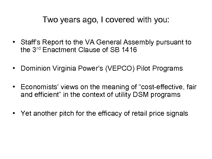 Two years ago, I covered with you: • Staff's Report to the VA General