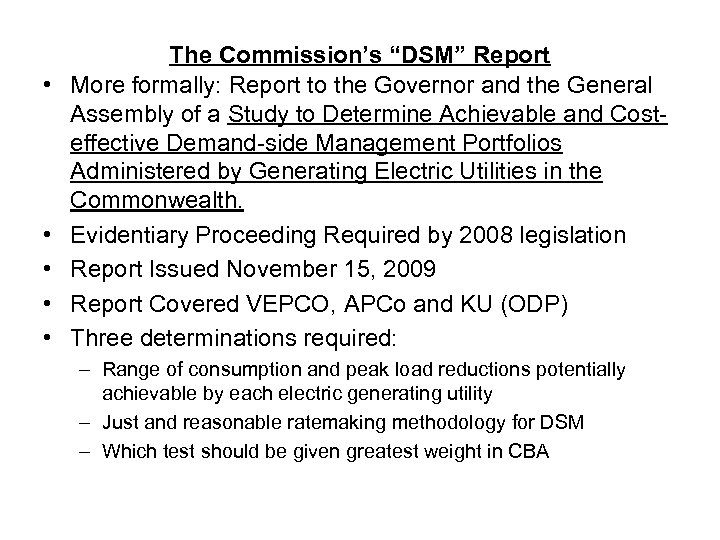 "• • • The Commission's ""DSM"" Report More formally: Report to the Governor"