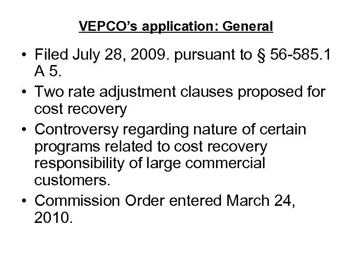 VEPCO's application: General • Filed July 28, 2009. pursuant to § 56 -585. 1