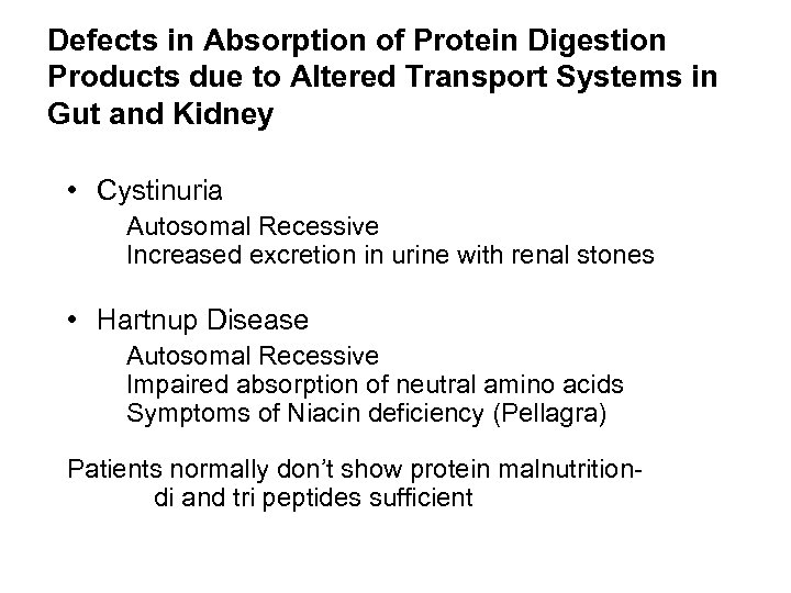 Defects in Absorption of Protein Digestion Products due to Altered Transport Systems in Gut