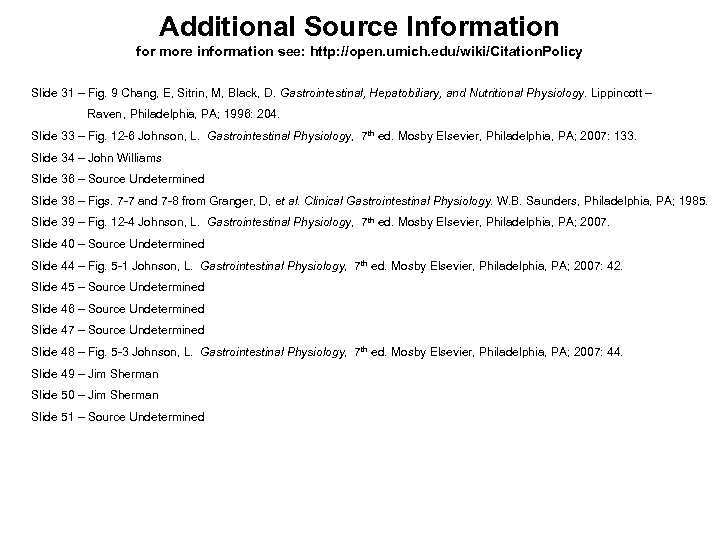 Additional Source Information for more information see: http: //open. umich. edu/wiki/Citation. Policy Slide 31