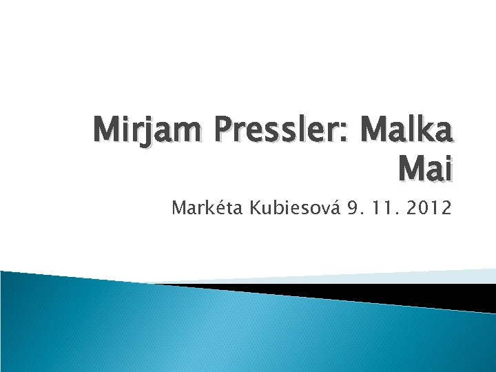 Mirjam Pressler: Malka Mai Markéta Kubiesová 9. 11. 2012