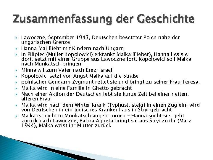 Zusammenfassung der Geschichte Lawoczne, September 1943, Deutschen besetzter Polen nahe der ungarischen Grenze Hanna