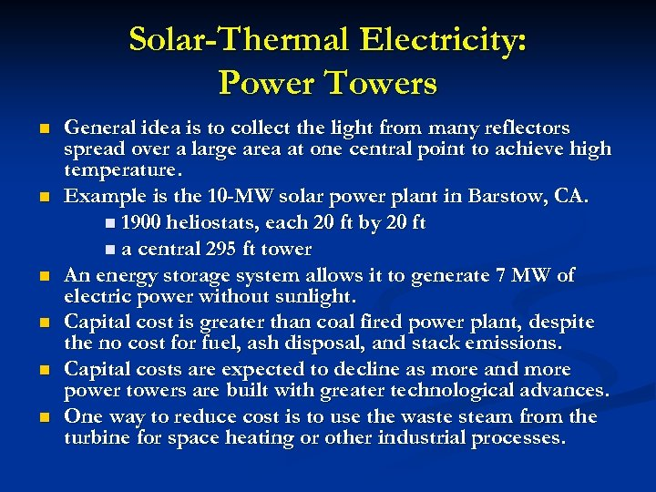 Solar-Thermal Electricity: Power Towers n n n General idea is to collect the light