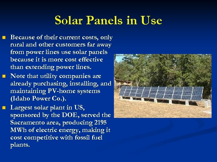 Solar Panels in Use n n n Because of their current costs, only rural