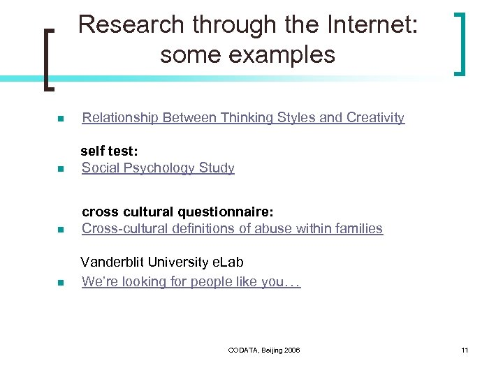 Research through the Internet: some examples n Relationship Between Thinking Styles and Creativity n