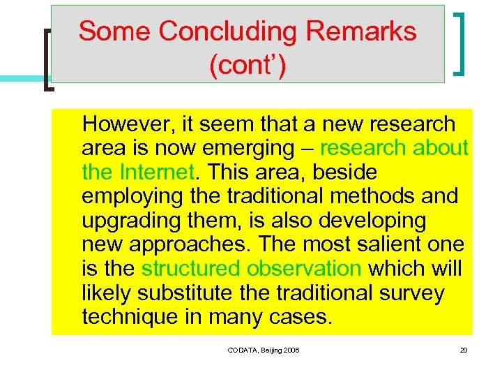 Some Concluding Remarks (cont') However, it seem that a new research area is now