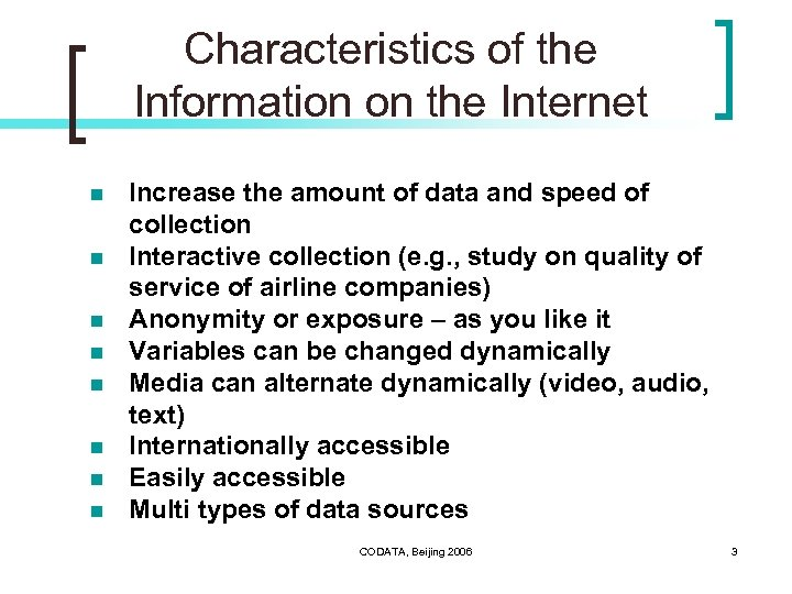 Characteristics of the Information on the Internet n n n n Increase the amount