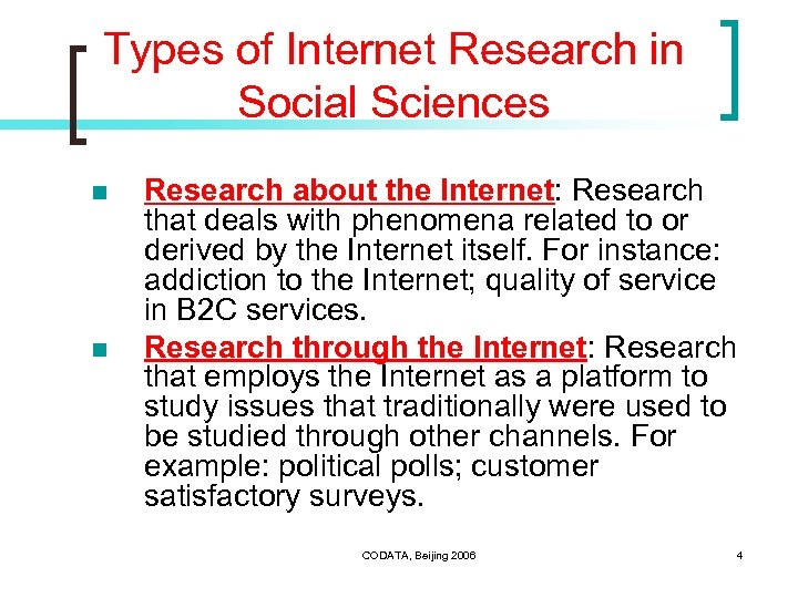Types of Internet Research in Social Sciences n n Research about the Internet: Research