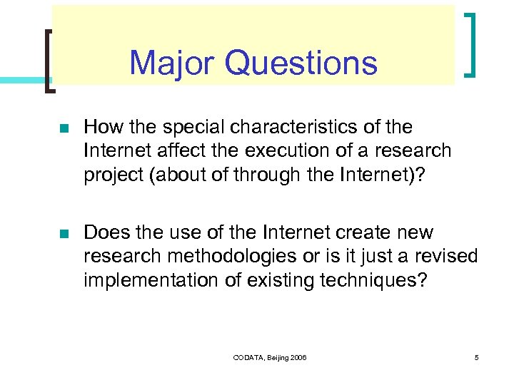Major Questions n How the special characteristics of the Internet affect the execution of