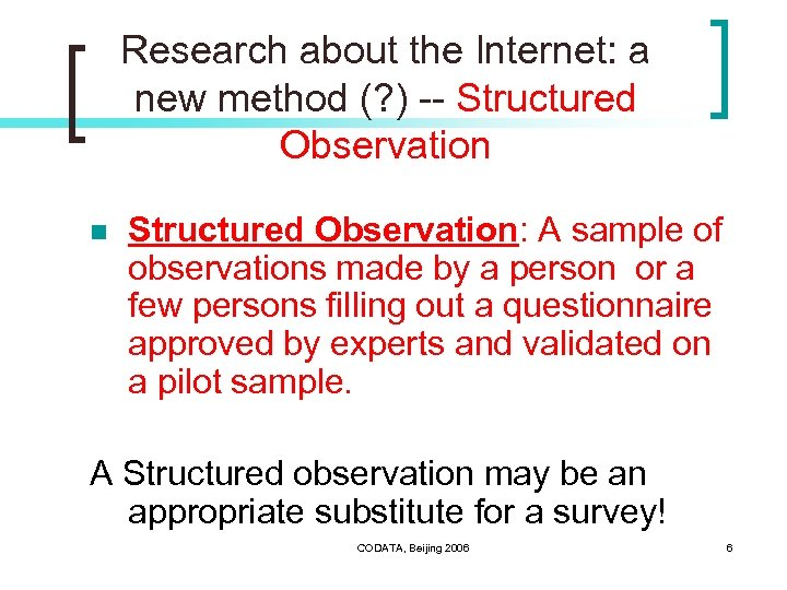 Research about the Internet: a new method (? ) -- Structured Observation n Structured