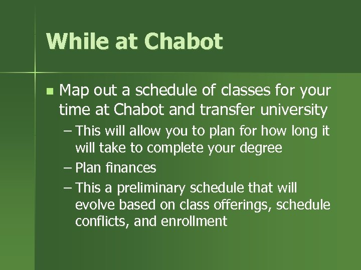 While at Chabot n Map out a schedule of classes for your time at