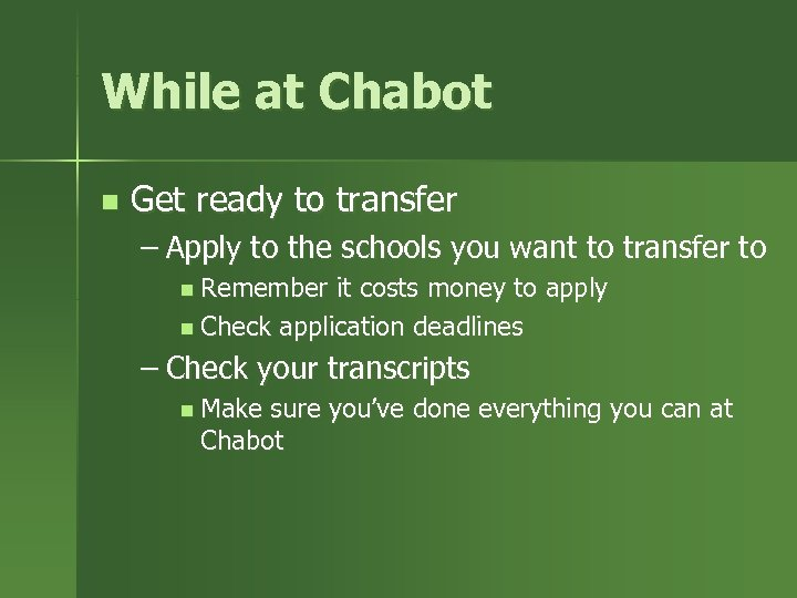While at Chabot n Get ready to transfer – Apply to the schools you