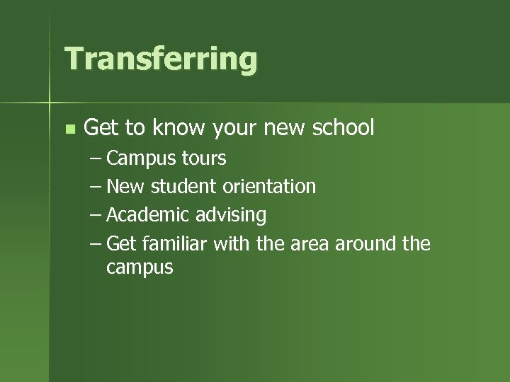 Transferring n Get to know your new school – Campus tours – New student