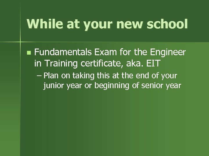 While at your new school n Fundamentals Exam for the Engineer in Training certificate,