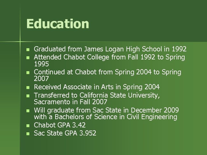 Education n n n n Graduated from James Logan High School in 1992 Attended