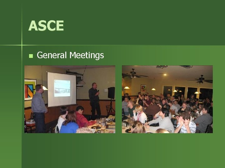 ASCE n General Meetings