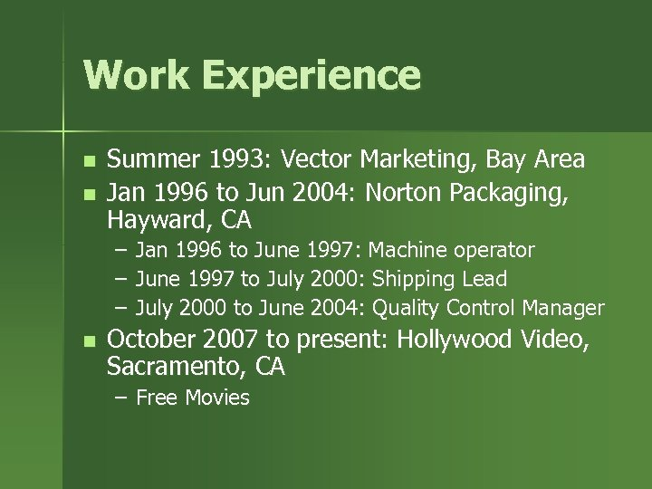 Work Experience n n Summer 1993: Vector Marketing, Bay Area Jan 1996 to Jun