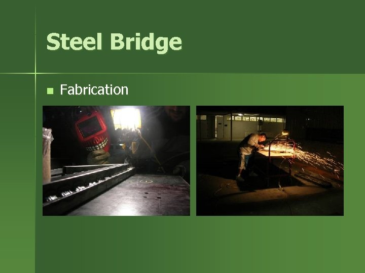 Steel Bridge n Fabrication