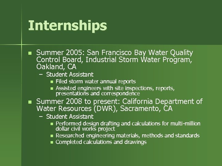 Internships n Summer 2005: San Francisco Bay Water Quality Control Board, Industrial Storm Water