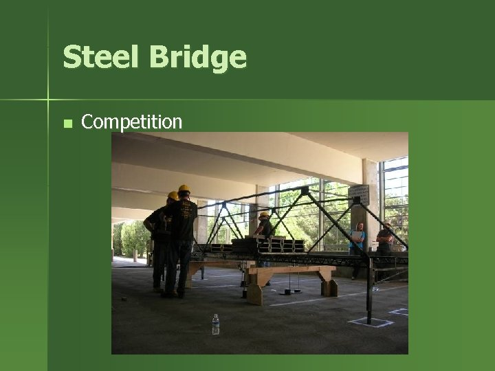 Steel Bridge n Competition