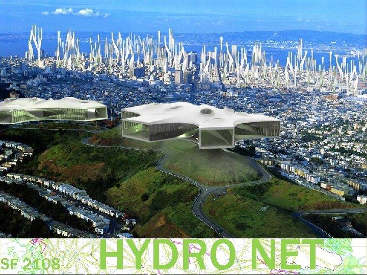 SF 2108 HYDRO NET