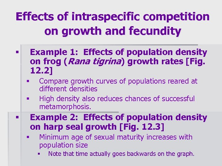 Effects of intraspecific competition on growth and fecundity Example 1: Effects of population density
