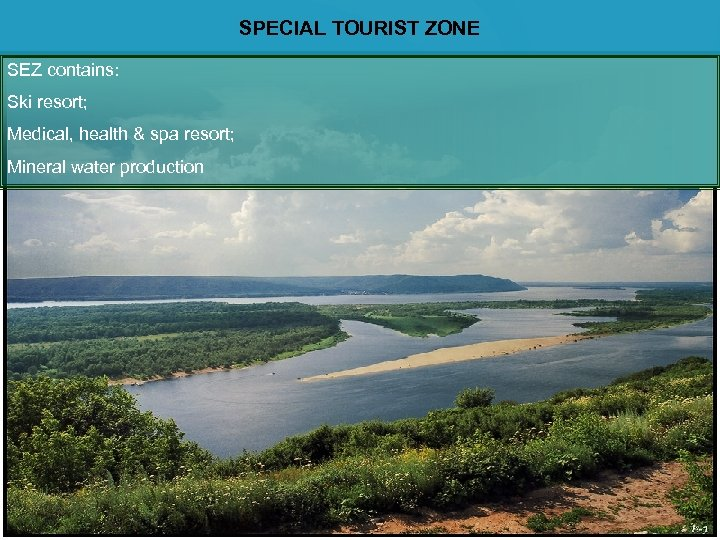 SPECIAL TOURIST ZONE SEZ contains: Ski resort; Medical, health & spa resort; Mineral water