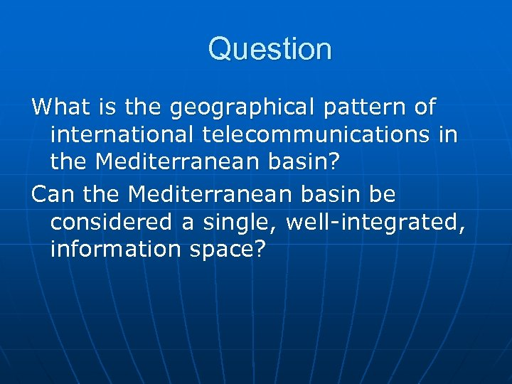 Question What is the geographical pattern of international telecommunications in the Mediterranean basin? Can