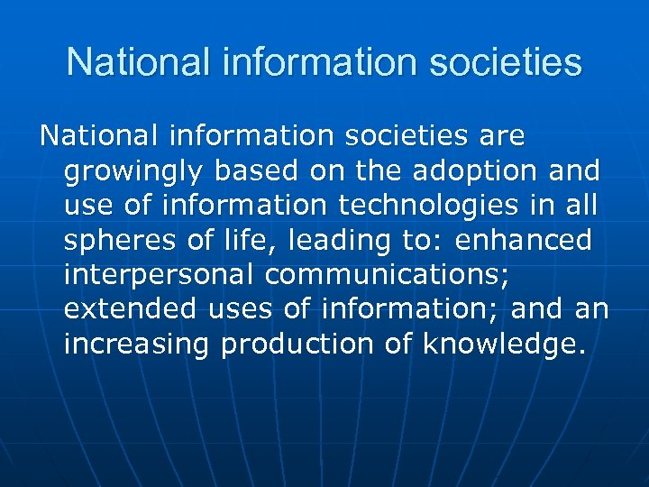 National information societies are growingly based on the adoption and use of information technologies