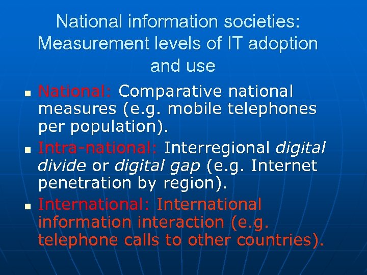 National information societies: Measurement levels of IT adoption and use n n n National: