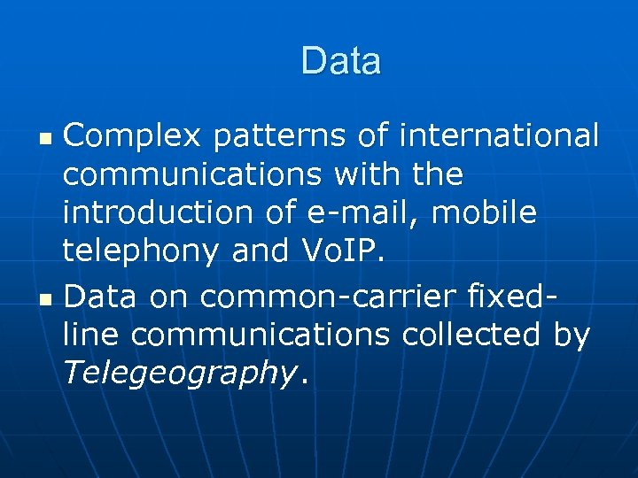 Data Complex patterns of international communications with the introduction of e-mail, mobile telephony and