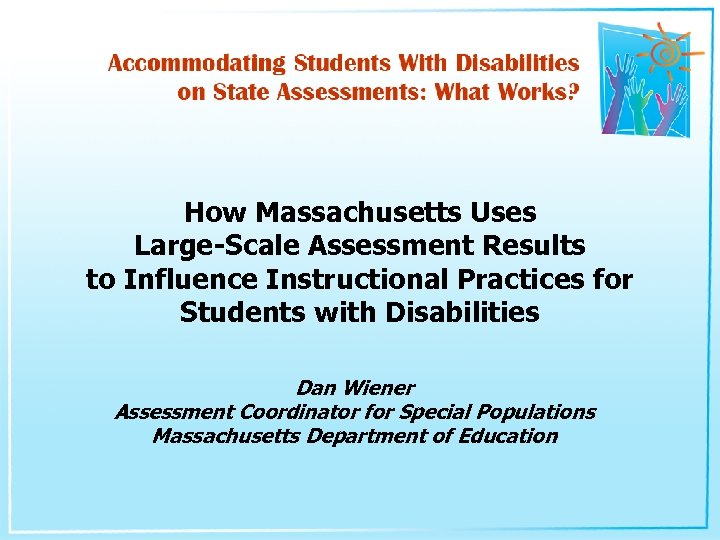 How Massachusetts Uses Large-Scale Assessment Results to Influence Instructional Practices for Students with Disabilities