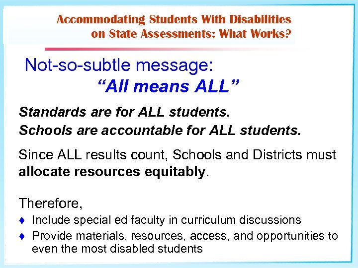 """Not-so-subtle message: """"All means ALL"""" Standards are for ALL students. Schools are accountable for"""