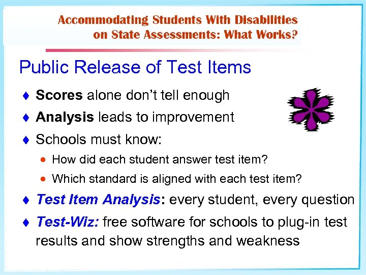 Public Release of Test Items t Scores alone don't tell enough t Analysis leads
