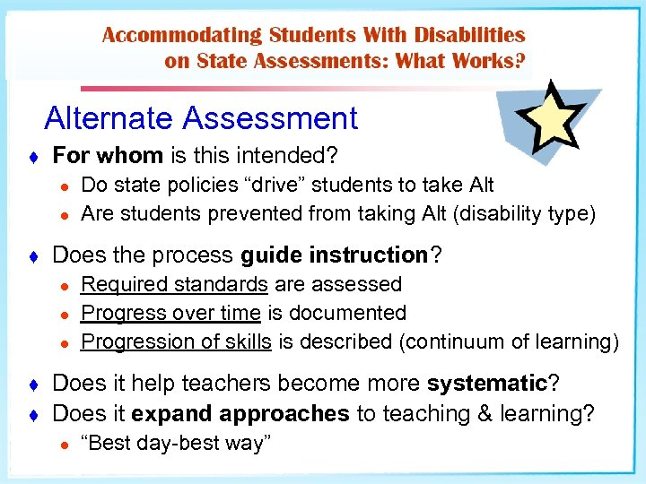 Alternate Assessment t For whom is this intended? l l t Does the process