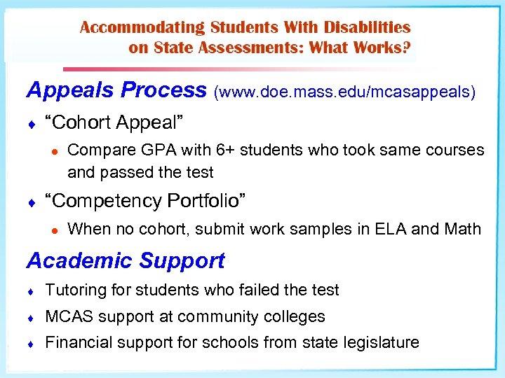 "Appeals Process (www. doe. mass. edu/mcasappeals) ¨ ""Cohort Appeal"" l ¨ Compare GPA with"