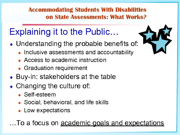 Explaining it to the Public… ¨ Understanding the probable benefits of: l l l