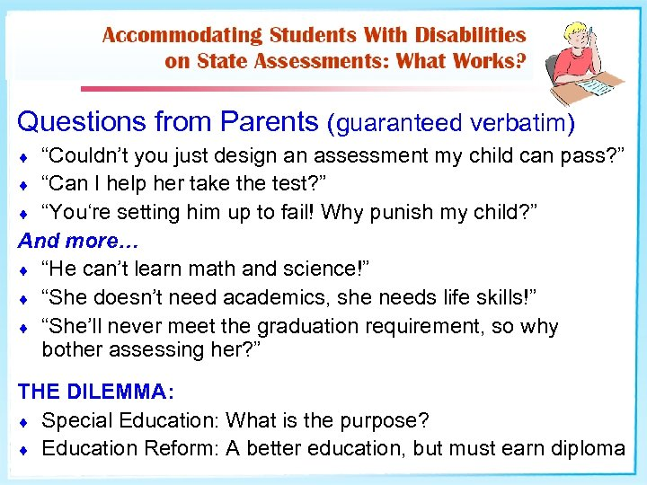 """Questions from Parents (guaranteed verbatim) """"Couldn't you just design an assessment my child can"""