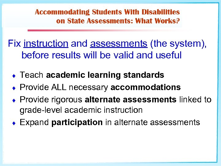 Fix instruction and assessments (the system), before results will be valid and useful ¨