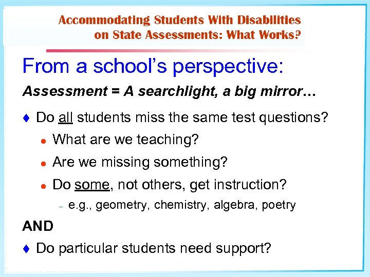 From a school's perspective: Assessment = A searchlight, a big mirror… t Do all
