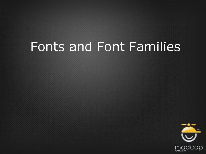 Fonts and Font Families