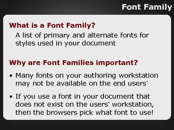 Font Family What is a Font Family? A list of primary and alternate fonts