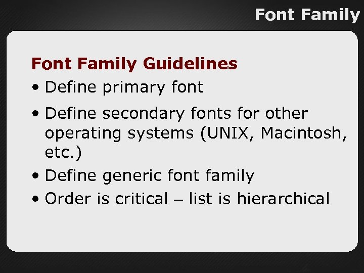 Font Family Guidelines • Define primary font • Define secondary fonts for other operating